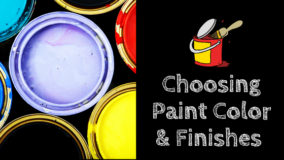 Choosing Paint Color and Finishes