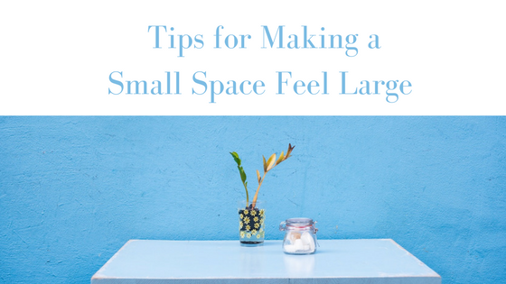 Tips for Making a Small Space Feel Large