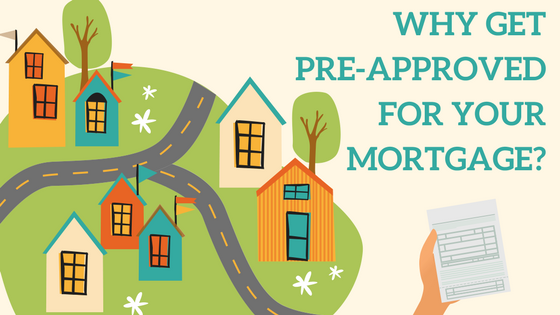 Why Get Pre-Approved for your Mortgage?