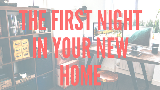The First Night in Your New Home