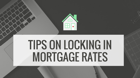 Tips on Locking in Mortgage Rates