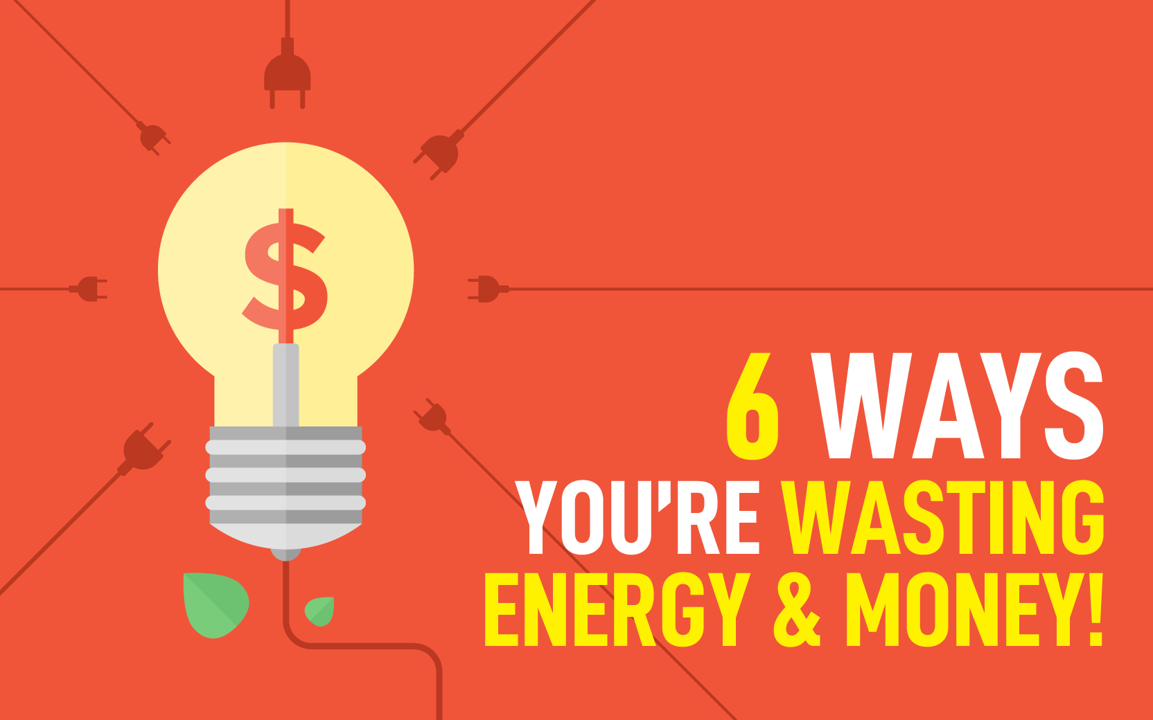 6 Ways You're Wasting Energy & Money