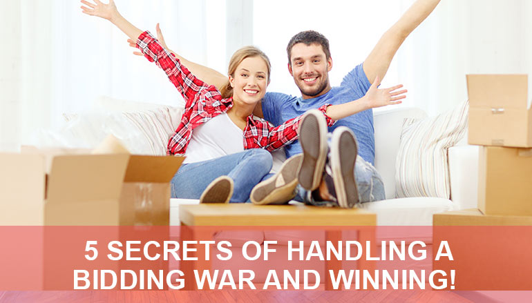 5 Secrets of Handling A Bidding War and Winning!