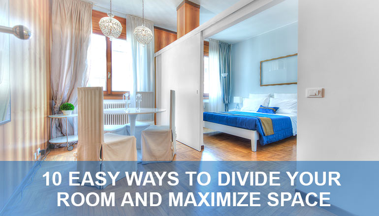 10 Easy Ways to Divide Your Room and Maximize Space
