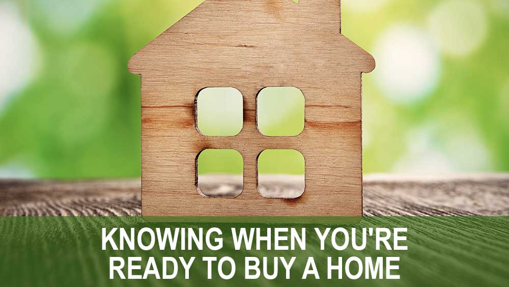 Knowing When You're Ready To Buy A Home