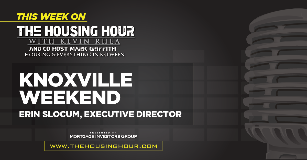 This Week on The Housing Hour: Knoxville Weekend