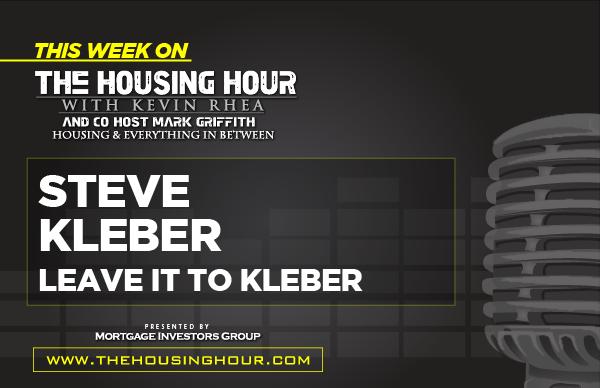 This Week on The Housing Hour: Steve Kleber