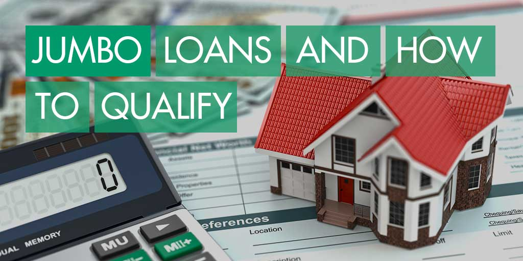 Jumbo Loans and How to Qualify