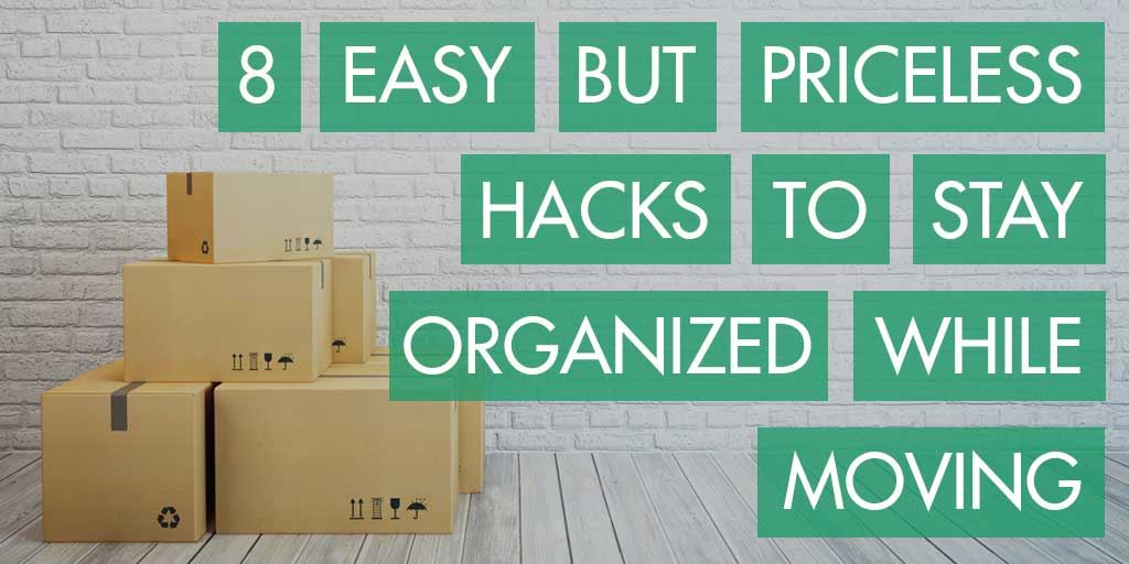 8 Easy but Priceless Hacks to Stay Organized While Moving
