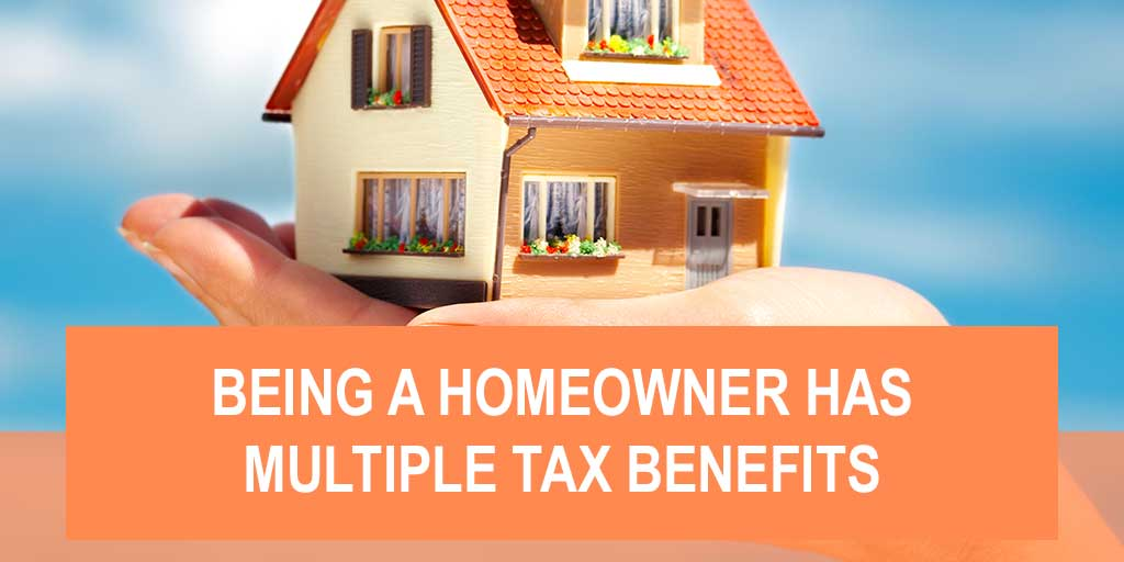 Being a Homeowner Has Multiple Tax Benefits