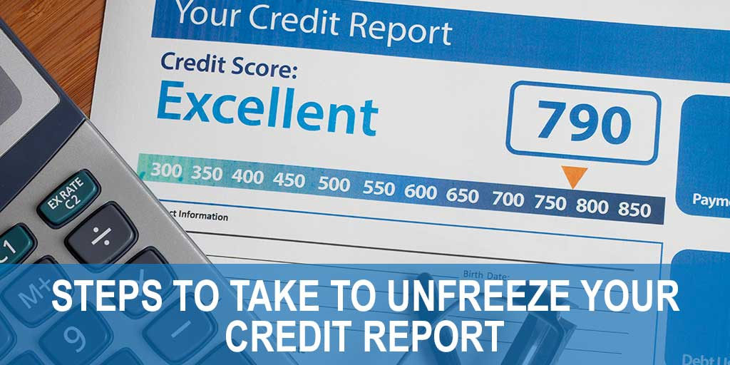 Steps to Take to Unfreeze Your Credit Report