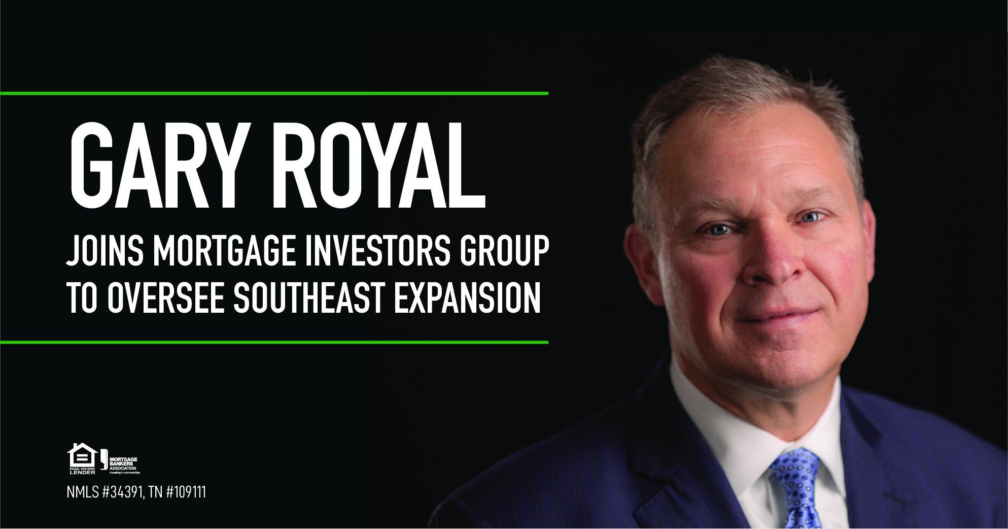 GARY ROYAL JOINS MORTGAGE INVESTORS GROUP TO OVERSEE SOUTHEAST EXPANSION