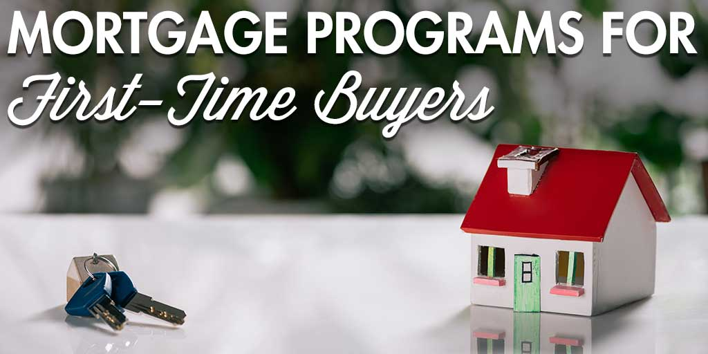 Mortgage Programs for First-Time Buyers