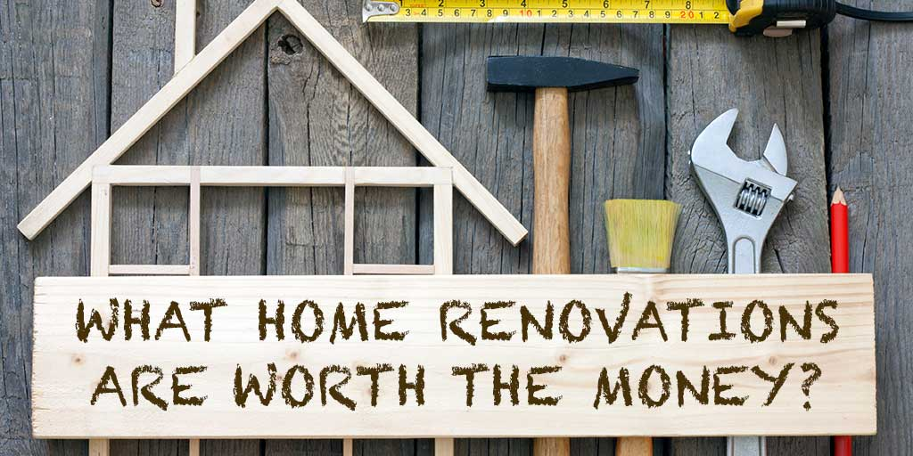What Home Renovations Are Worth the Money?
