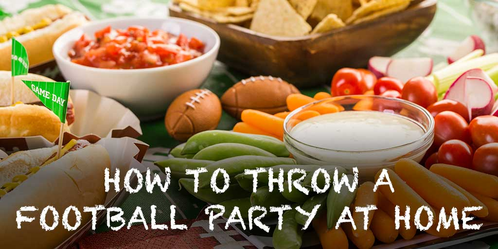 How to Throw A Football Party at Home