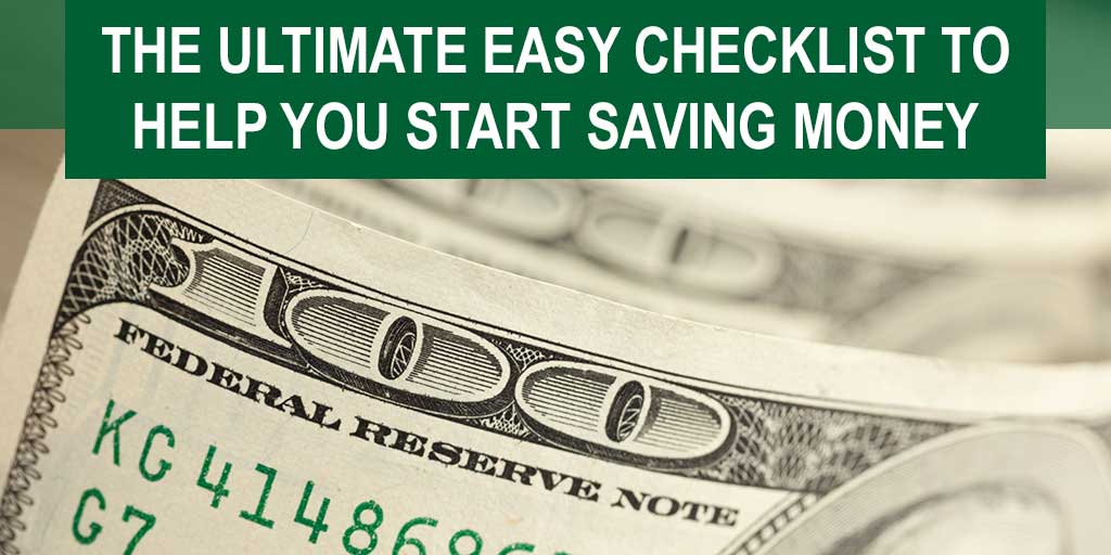 The Ultimate Easy Checklist to Help You Start Saving Money
