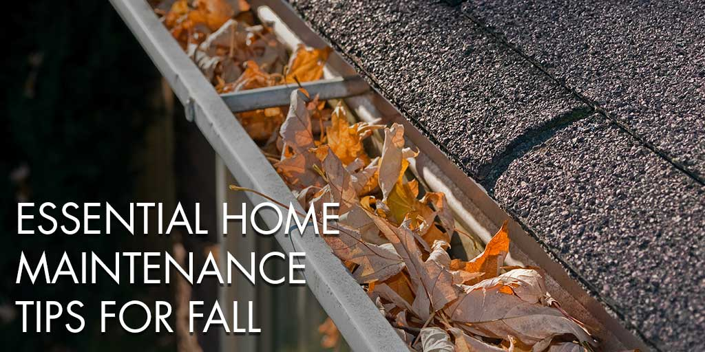 Essential Home Maintenance Tips for Fall