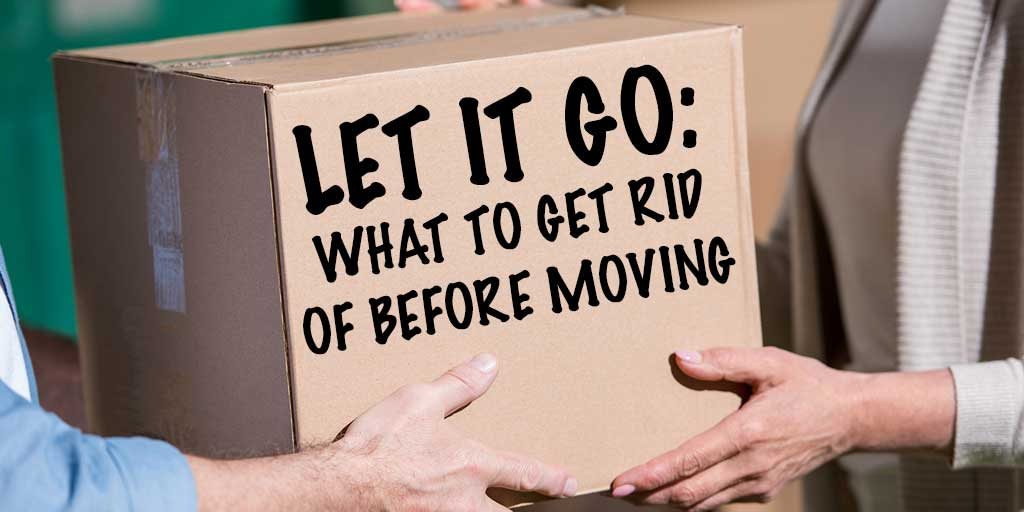 Let It Go: What to Get Rid of Before Moving