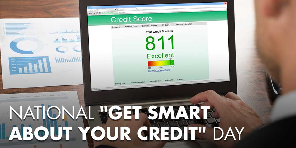 "National ""Get Smart About Your Credit"" Day"