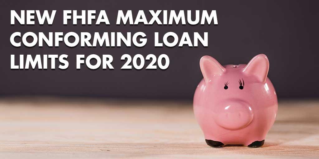 New FHFA Maximum Conforming Loan Limits for 2020
