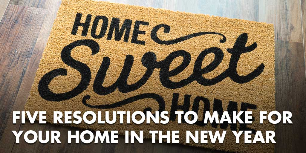 Five Resolutions to Make for Your Home in the New Year
