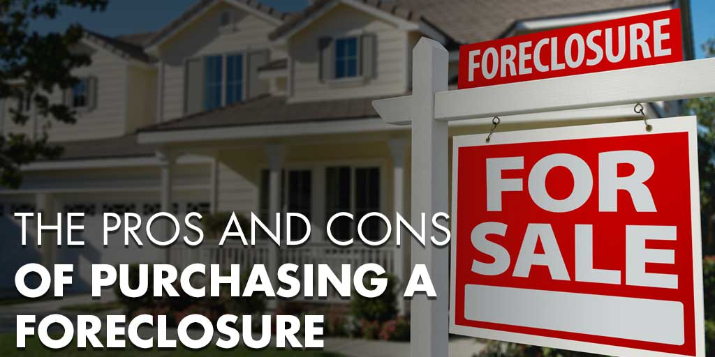 The Pros and Cons of Purchasing a Foreclosure