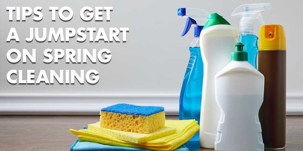 Tips to Get a Jumpstart on Spring Cleaning