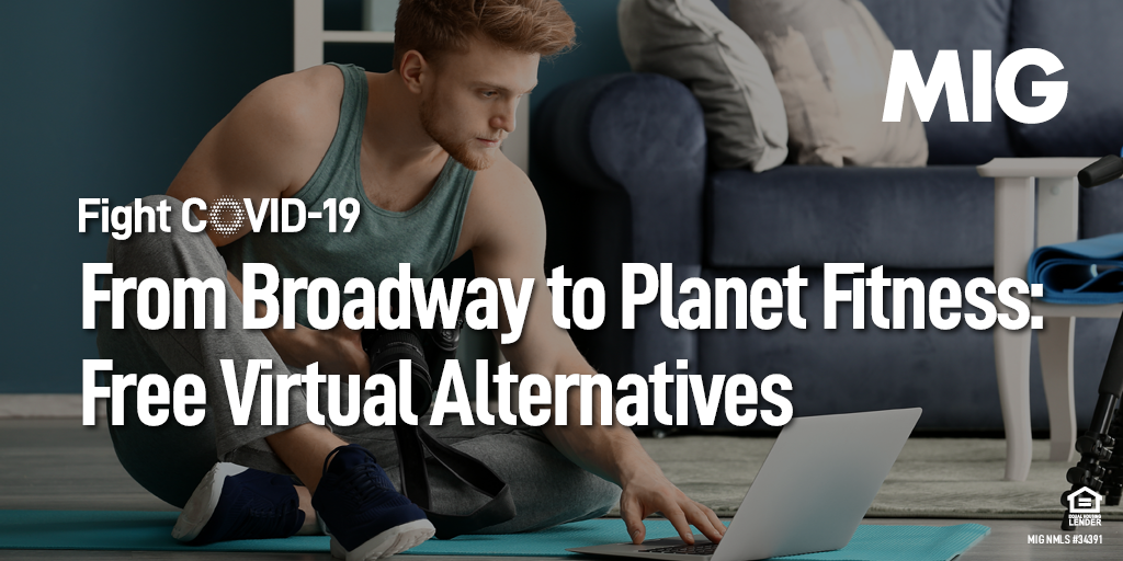 From Broadway to Planet Fitness: Free Virtual Alternatives During a Pandemic