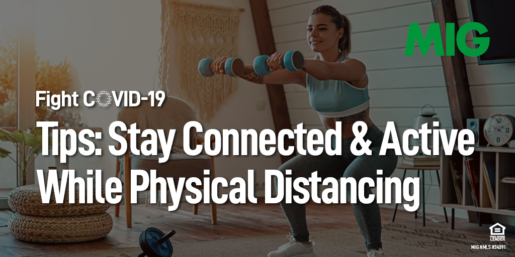 Tips To Stay Connected And Active While Physical Distancing