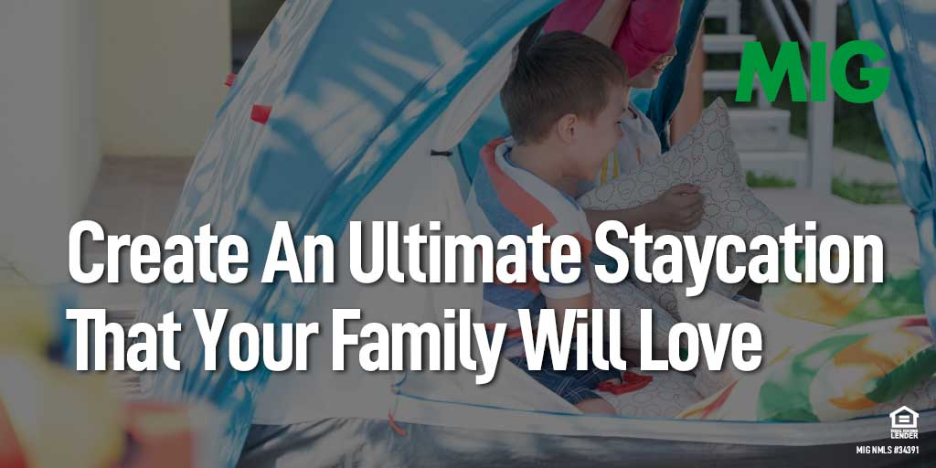 How to Create An Ultimate Staycation That Your Family Will Love
