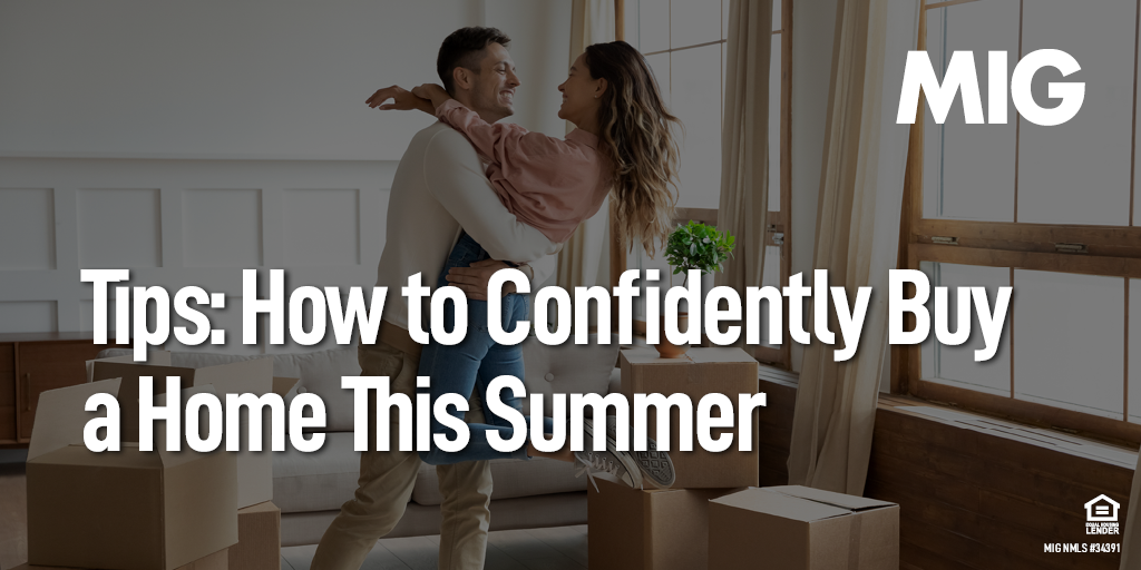 Tips and Tricks: How to Confidently Buy a Home This Summer