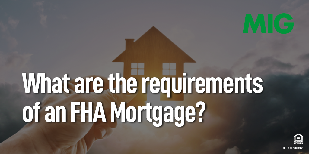 What are the Requirements of an FHA Mortgage?