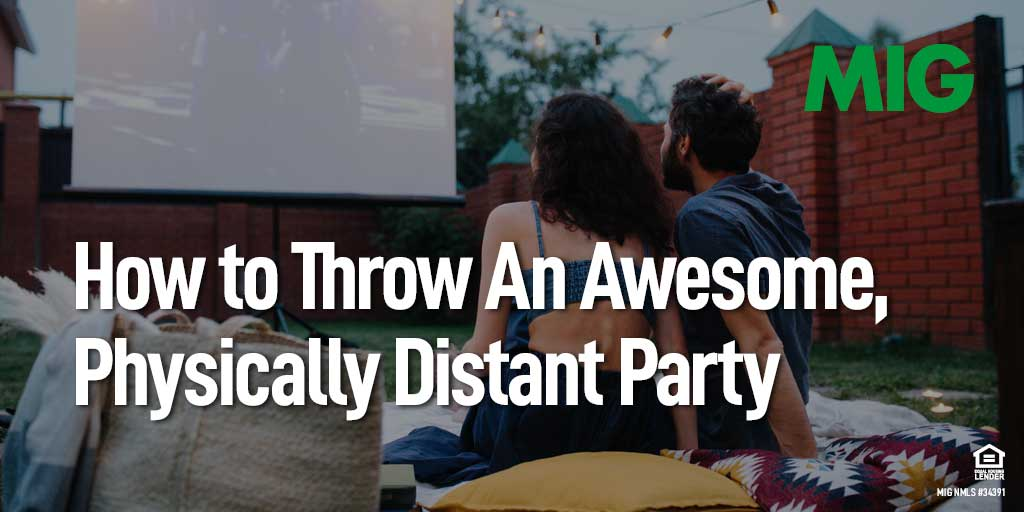 How to Throw An Awesome, Physically Distant Summer Party