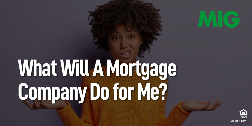 What Will A Mortgage Company Do for Me?