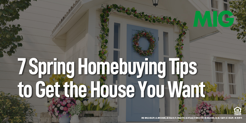 7 Spring Homebuying Tips to Get the House You Want