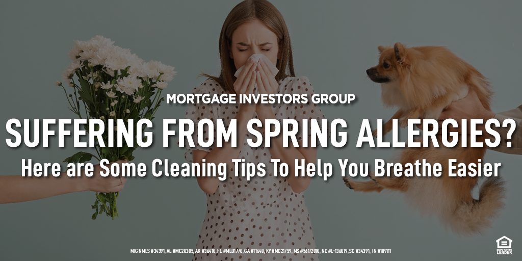 Suffering from Spring Allergies? Here are Some Cleaning Tips To Help You Breathe Easier