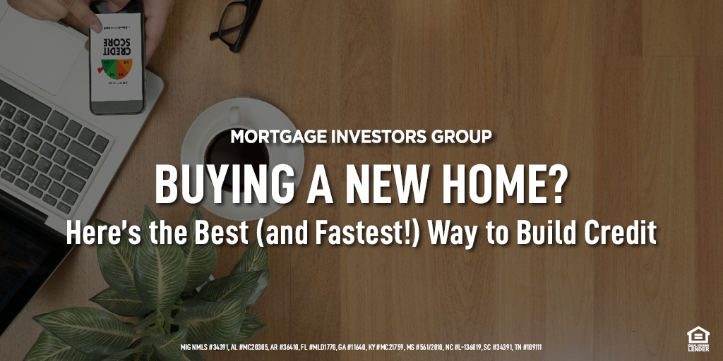 Buying a New Home? Here's the Best (and Fastest!) Way to Build Credit