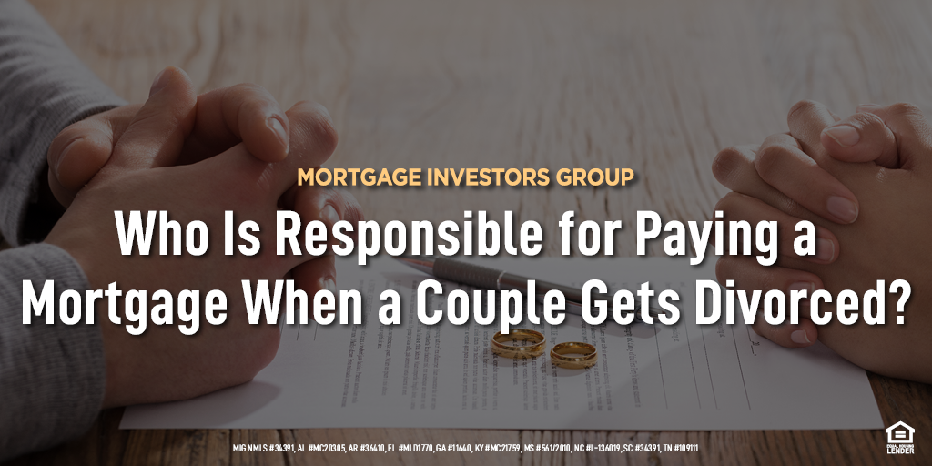 Who Is Responsible for Paying a Mortgage When a Couple Gets Divorced?