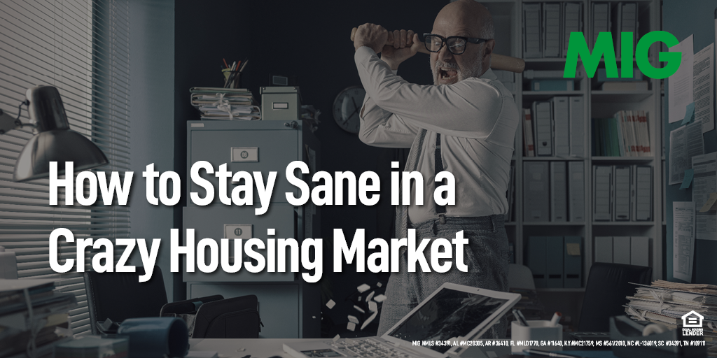 How to Stay Sane in a Crazy Housing Market