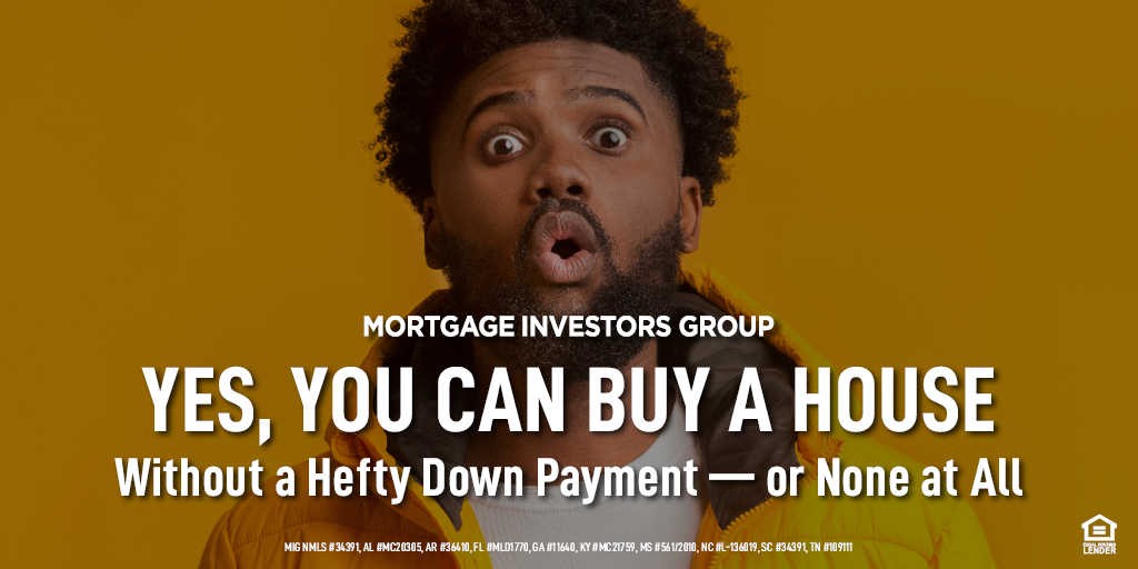 Yes, You Can Buy a House Without a Hefty Down Payment — or None at All